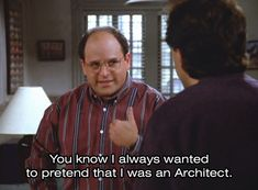 You know I always wanted to pretend that I was an Architect.