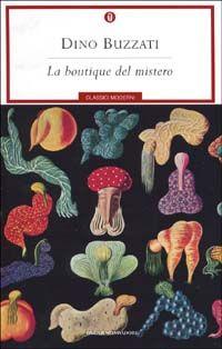 La boutique del mistero - Dino Buzzati