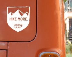 Hike More Worry Less: Mountain Hiking Badge Car Decal by MarkedCo on Etsy. Camping And Hiking, Backpacking, Truck Camping, Mountain Hiking, Mountain Climbing, The Mountains Are Calling, Adventure Is Out There, Way Of Life, Happy Campers