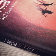 ! 'W pogoni za życiem' Tekst: P. Wechterowicz, Ilustracje: E. Dziubak