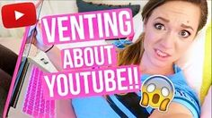 VENTING ABOUT YOUTUBE?!?! - YouTube