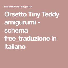 Orsetto Tiny Teddy amigurumi - schema free_traduzione in italiano