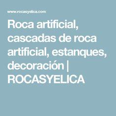 Roca artificial, cascadas de roca artificial, estanques, decoración | ROCASYELICA