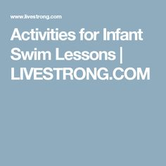 Activities for Infant Swim Lessons | LIVESTRONG.COM