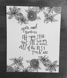 Alice in Wonderland quote hand lettered and by JingerBreadHouse