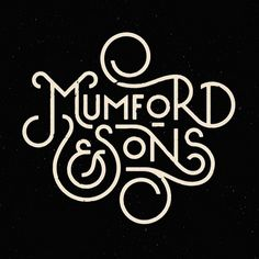 Graphic Design Inspiration . Typography . Type Porn . Mumford and Sons .