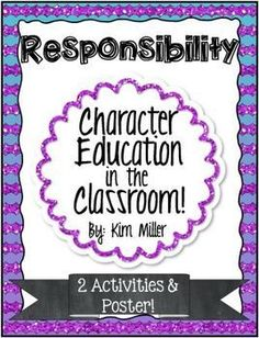 Character Education in the Classroom: comes with 1 poster and 2 student worksheets to help reinforce the character trait: Responsibility.  www.teacherspayte...