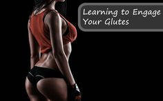 Learning to Engage Your Glutes
