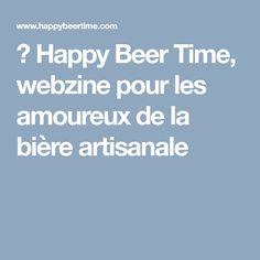 🍺 Happy Beer Time, webzine pour les amoureux de la bière artisanale