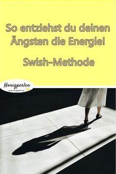 Swish Methode - nimm deinen Ängsten die Energie #mentaltraining #angst #psychologie #leben #honigperlen #ängste #selbsthilfe #selbstwert #gedanken