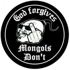 God ForGives ~ Mongols Don't