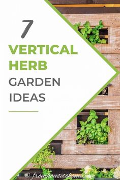 These vertical herb garden ideas are awesome! Great ways to grow herbs and vegetables in a small garden, patio or balcony since it doesnt take up a lot of space. #fromhousetohome #herbgarden #verticalherbgarden #gardening  #herbs