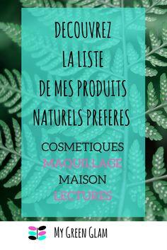 découvrez la liste de mes produits naturels préférés, en cosmétique, maquillage et pour la maison Anti Rides Yeux, I'm Pregnant, Health Fitness, Retro, Reading, Hair Styles, Vintage, Voici, Slow