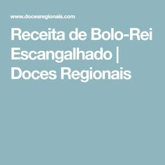 Receita de Bolo-Rei Escangalhado | Doces Regionais