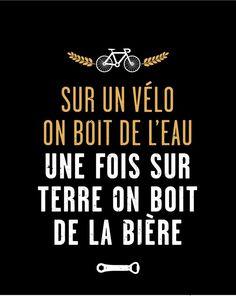 Sur un vélo on boit de l'eau, une fois sur terre on boit de la bière.