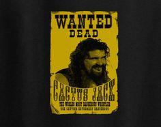 Cactus Jack Wanted WWE WWF Mick Foley Mankind Socko Wrestling Tee T-Shirt
