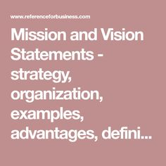 Mission and Vision Statements - strategy, organization, examples, advantages, definition, company, disadvantages, business