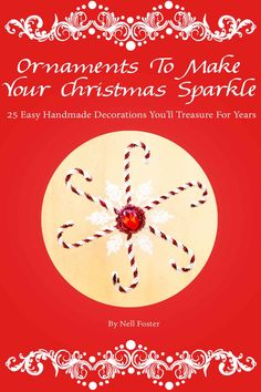 25 Easy Handmade Decorations You'll Treasure For Years    ~~~   Let the glitter fall like snow – it's time to create!