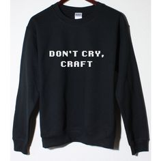 Dan and Phil Inspired Don't Cry, Craft Black Fleece Sweatshirt (Now... ($33) ❤ liked on Polyvore featuring tops and fleece tops