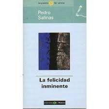 La felicidad inminente / Pedro Salinas