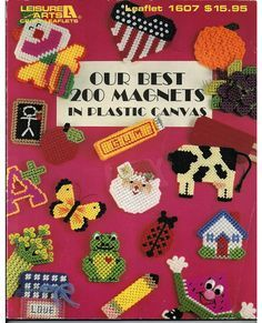 Our Best 200 Magnets in Plastic Canvas Pattern Book / Leisure Arts 1607