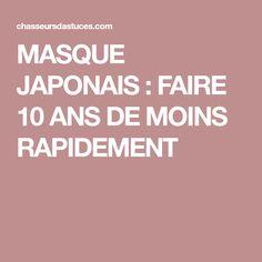 MASQUE JAPONAIS : FAIRE 10 ANS DE MOINS RAPIDEMENT