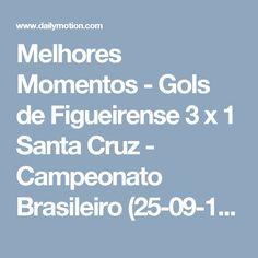 Melhores Momentos - Gols de Figueirense 3 x 1 Santa Cruz - Campeonato Brasileiro (25-09-16) - Video Dailymotion