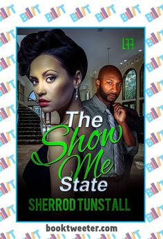 """See the Tweet Splash for """"The Show Me State"""" by Sherrod Tunstall on BookTweeter #bktwtr"""