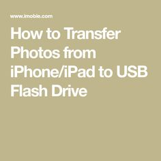 How to transfer photos from iPhone to flash drive? This guide will show you 3 simplest methods to help you transfer photos from iPhone to a USB flash drive. These methods also apply to iPad.