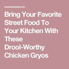Bring Your Favorite Street Food To Your Kitchen With These Drool-Worthy Chicken Gryos