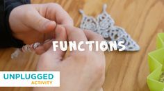 "For learning objectives that involve algorithms. ""Functions"" - unplugged activity using beading and associated skills."