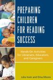 Preparing Children for Reading Success: Hands-On Activities for Librarians, Educators, and Caregivers by Julia Irwin, Dina Moore  #DOEBibliography