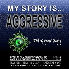 My story is ...aggressive. Does your film grab your audience and shake them??? Then we want to see it! Submit your film to TPFF 2015 by 2.23 at www.thepeoplesfilmfestival.com