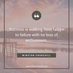 """Success is walking from failure to failure with no loss of enthusiasm"".-Winston Churchill Business and motivational quotes for online entrepreneurs, direct sales, and network marketers. Visit my site for free training to get more leads online or ""pin"" to save for later."
