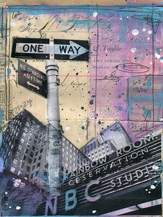 Dear New York City, I miss you more th One Way street sign, the NBC marquis, the paint splatter and nostalgic sensibility to it (without being too vintage or arts & crafty) One Way Street Sign, Street Signs, Street Art, Mixed Media Painting, Mixed Media Art, Photography Themes, Rainbow Room, Hurricane Sandy, A Level Art