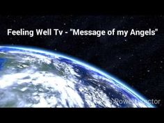 """Feeling Well Tv - """"Message from my Angels"""" - YouTube"""