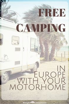 Free camping in Europe with your motorhome The cost of a road trip can quickly stack up and accommodation costs could be high. But do you know you can go FREE camping in Europe with your motorhome? Camping Resort, Beach Camping, Camping Car, Family Camping, Camping Tips, Camping Trailers, Winter Camping, Camping Europe, Road Trip Europe