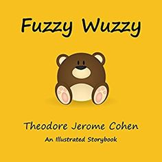 #Book Review of #FuzzyWuzzy from #ReadersFavorite - https://readersfavorite.com/book-review/fuzzy-wuzzy  Reviewed by Jack Magnus for Readers' Favorite  Fuzzy Wuzzy: Stories for the Early Years, Book 3 is a children's action and adventure picture book written by Theodore Jerome Cohen. Fuzzy Wuzzy is a bear; a baby bear who lives in a lair with his mom and siblings. The bear cubs love to play and wrestle, but all that activity makes small cubs hungry. Mom soon realizes...