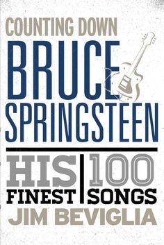 New Book alert: Counting Down Bruce Springsteen: His 100 Finest Songs #BruceSpringsteen #Book #Books #Music