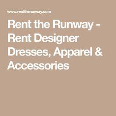 Rent the Runway - Rent Designer Dresses, Apparel & Accessories