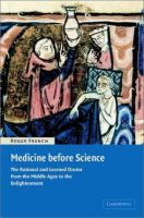Medicine before Science: The Business of Medicine from the Middle Ages to the Enlightenment Paperback – 5 Jan 2010 by Roger French (Author) The Middle, Middle Ages, History Books, Book Format, Medicine, This Book, Author, Science, Business