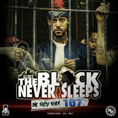@DJDES Presents The Block Never Sleeps 167 [Indie] Ft Artist @traypizzy on the cover