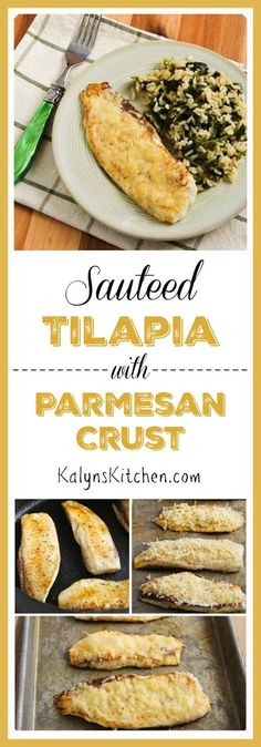 Sauteed Tilapia with Parmesan Crust is easy and delicious; use any mild white fish if you're not a Tilapia fan. The recipe has a link to a delicious cauliflower rice recipe for a low-carb meal. [found on KalynsKitchen.com]