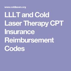 LLLT and Cold Laser Therapy CPT Insurance Reimbursement Codes