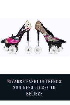 Bizarre Fashion Trends You Need to See to Believe