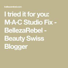 I tried it for you: M·A·C Studio Fix - BellezaRebel - Beauty Swiss Blogger