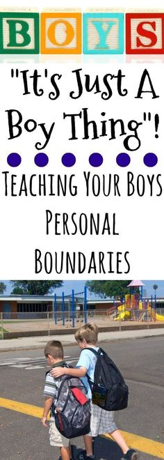 Tips for teaching Personal Boundaries , It's Just A Boy Thing, Teaching Your Boys Personal Boundaries, parenting boys, boys, boy mom, tips for raising boys, parenting tips for boundaries, parenting tips