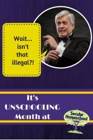 The Secular Homeschool Community - May is Unschooling Month at SecularHomeschool.com