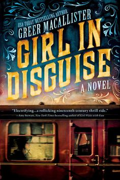 Girl in Disguise is the latest novel by Greer Macallister. Based on real life on the first female Pinkerton Agent, Kate Warne.  See my thoughts of this historical books!  http://bibliophileandavidreader.blogspot.com/2017/03/girl-in-disguise-by-greer-macallister.html