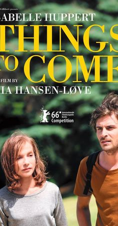 Directed by Mia Hansen-Løve.  With Isabelle Huppert, André Marcon, Roman Kolinka, Edith Scob. A philosophy teacher soldiers through the death of her mother, getting fired from her job, and dealing with a husband who is cheating on her.
